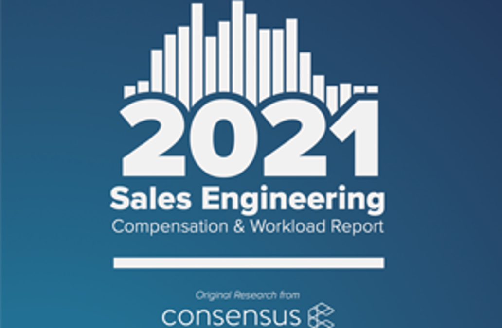Some Observations – Exploring the Data in Consensus' 2021 Sales Engineering and Workload Report